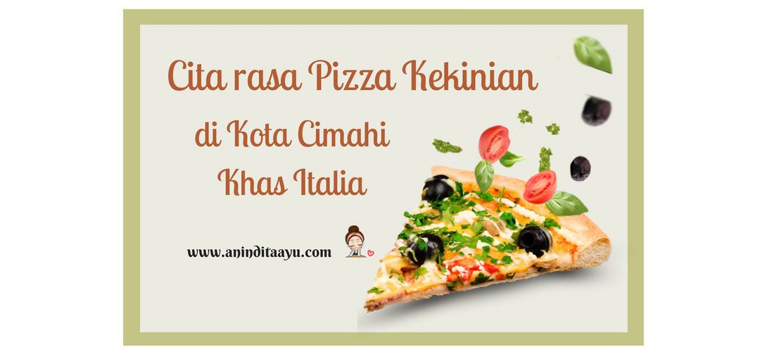 Cita Rasa Pizza Kekinian di Kota Cimahi Khas Italia