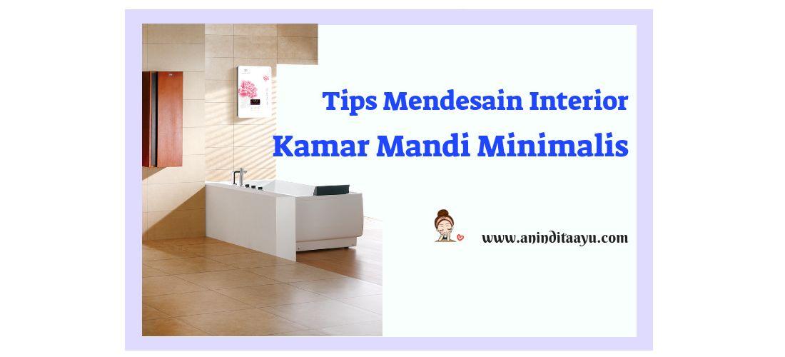 Tips Mendesain Interior Kamar Mandi Minimalis
