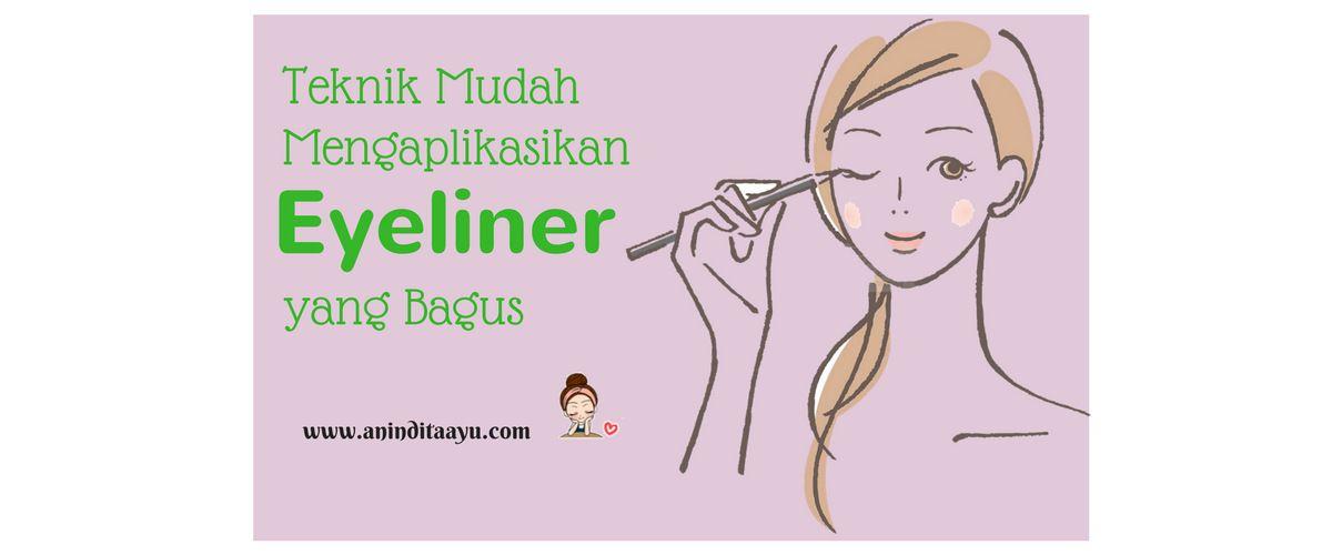 Teknik Mudah Mengaplikasikan Eyeliner yang Bagus