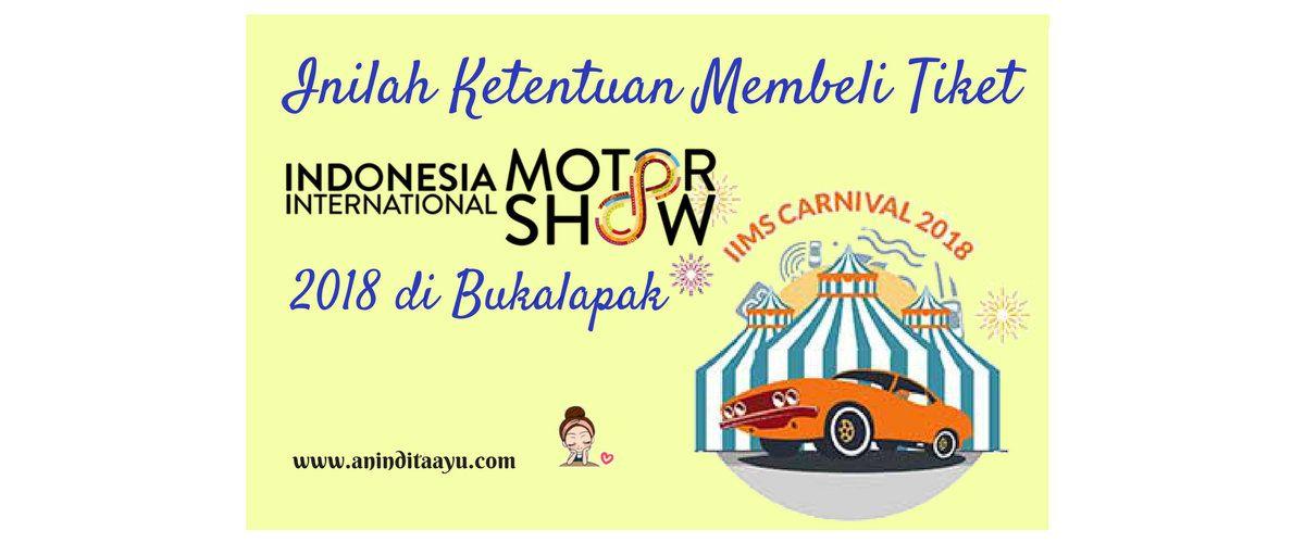 Inilah Ketentuan Membeli Tiket Indonesia International Motor Show (IIMS) 2018 di Bukalapak