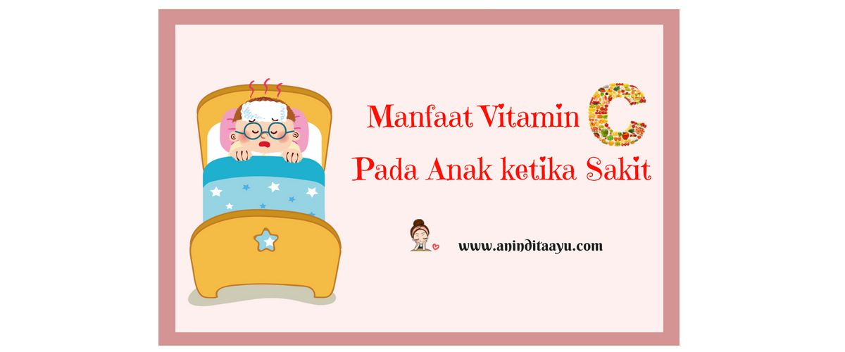 Manfaat Vitamin C Pada Anak ketika Sakit