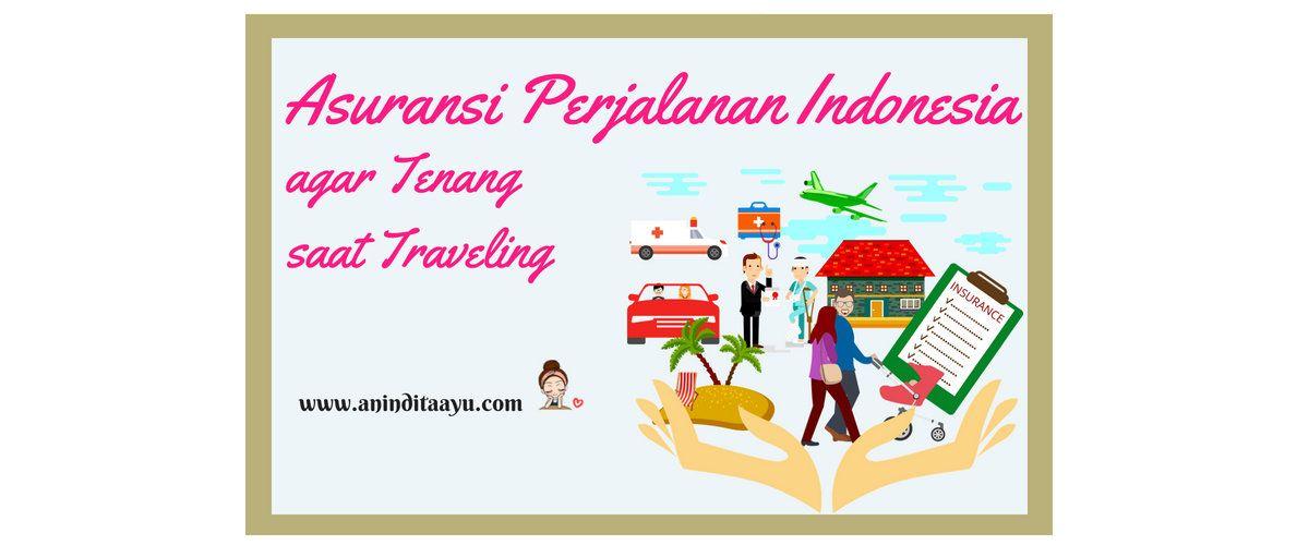 Asuransi Perjalanan Indonesia agar Tenang saat Traveling