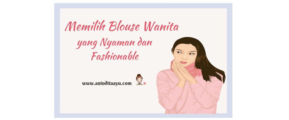 Memilih Blouse Wanita yang Nyaman dan Fashionable