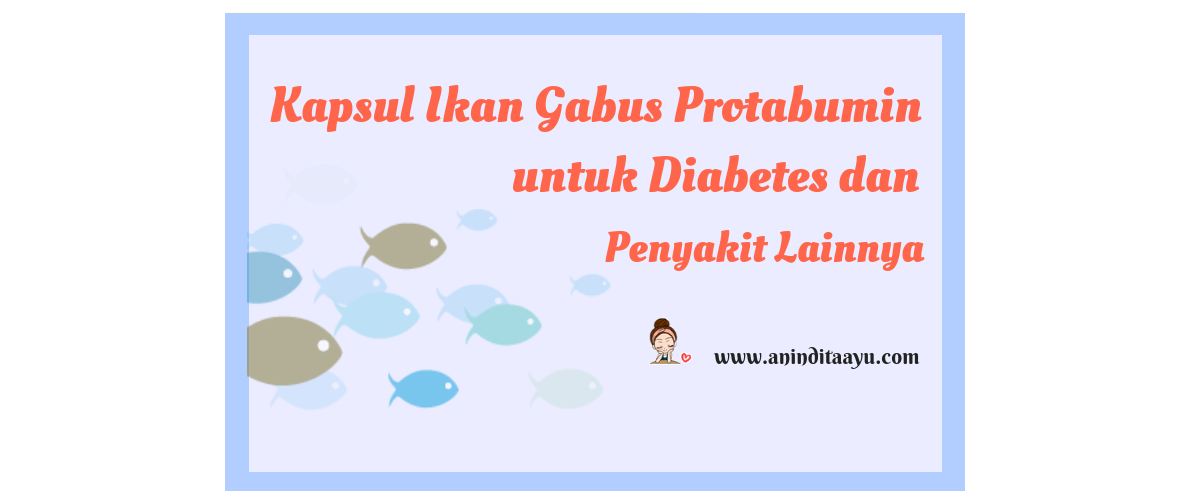 Kapsul Ikan Gabus Protabumin untuk Diabetes dan Penyakit Lainnya
