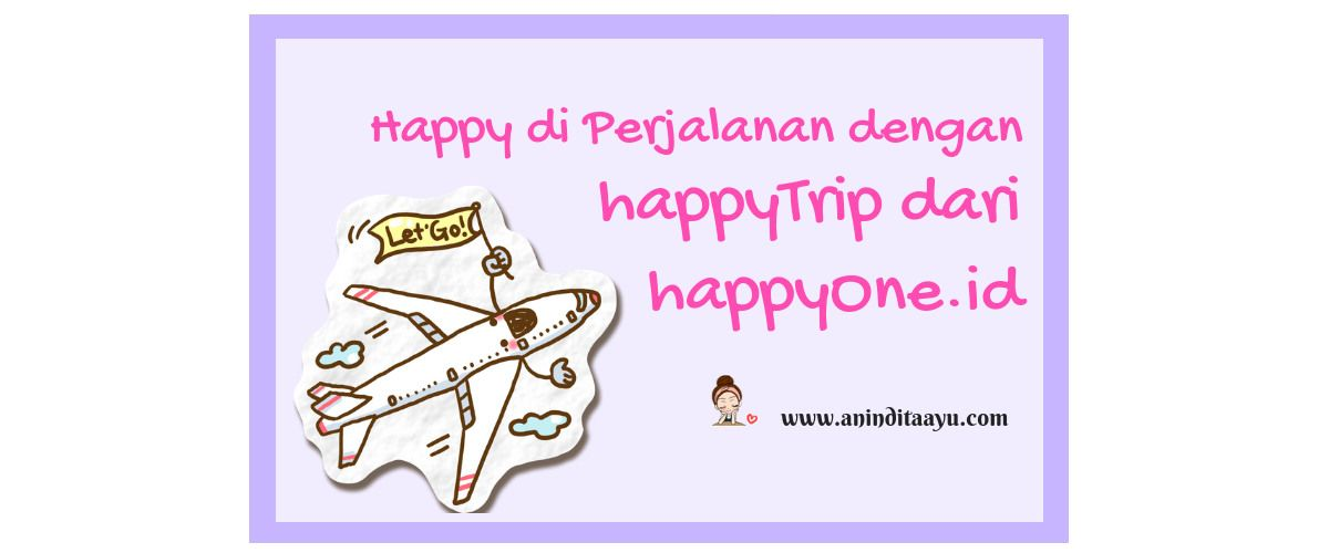 Happy di Perjalanan dengan happyTrip dari happyOne.id