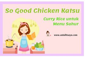So Good Chicken Katsu Curry Rice untuk Menu Sahur