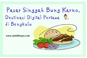 Pasar Singgah Bung Karno, Destinasi Digital Pertama di Bengkulu