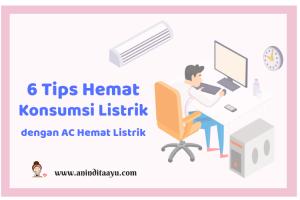 6 Tips Tetap Hemat Konsumsi Listrik dengan AC Hemat Listrik