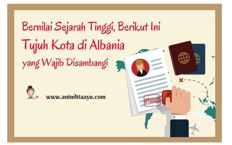 Bernilai Sejarah Tinggi, Berikut Ini Tujuh Kota di Albania yang Wajib Disambangi
