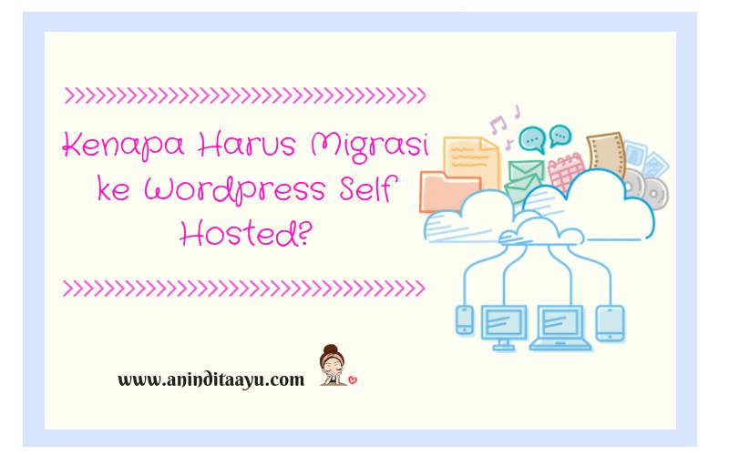 Kenapa Harus Migrasi ke WordPress Self Hosted?