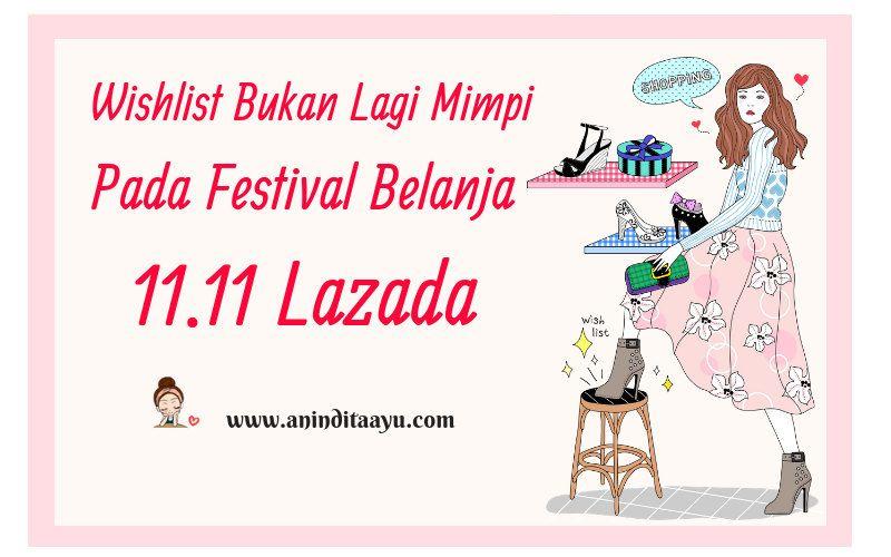 Wishlist Bukan Lagi Mimpi Pada Festival Belanja 11.11 Lazada