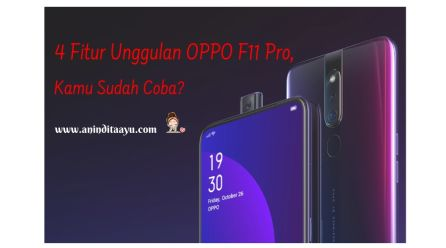 4 Fitur Unggulan OPPO F11 Pro, Kamu Sudah Coba?