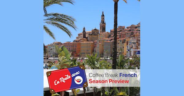 En Route avec Coffee Break French - Season Preview ...