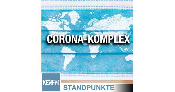 Der Corona-Komplex | Von Milosz Matuschek