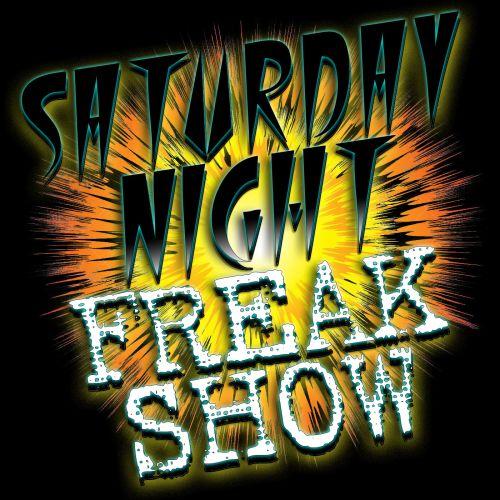 Saturday Night Freak Show