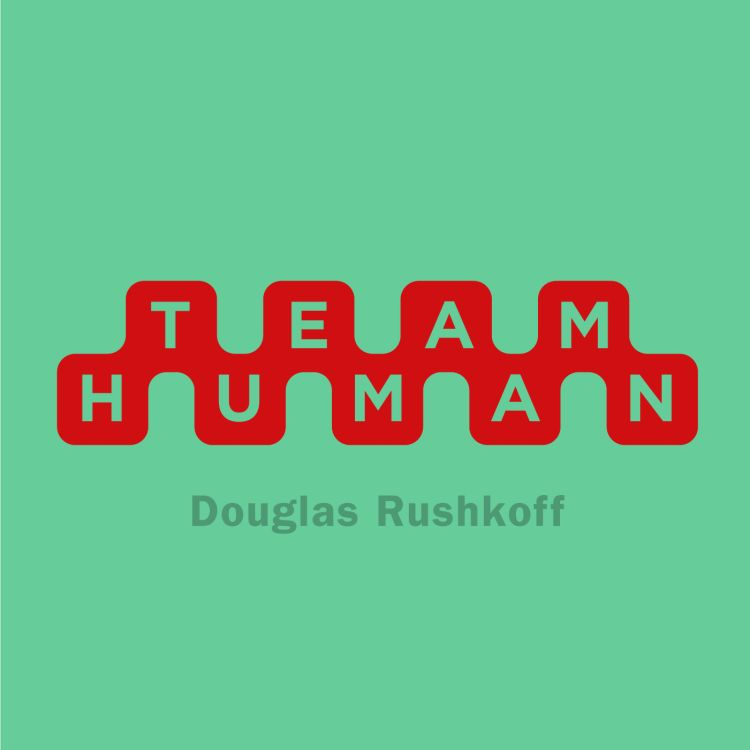 cover art for Ep. 117 Book Launch: A Live Team Human Conversation with Douglas Rushkoff and Seth Godin