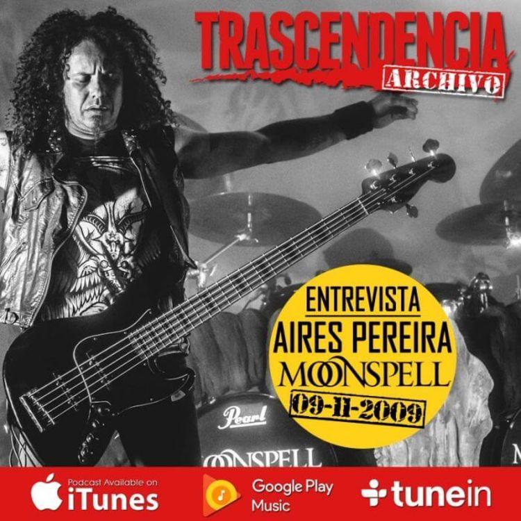 cover art for ARCHIVO: Entrevista a AIRES PEREIRA (MOONSPELL)