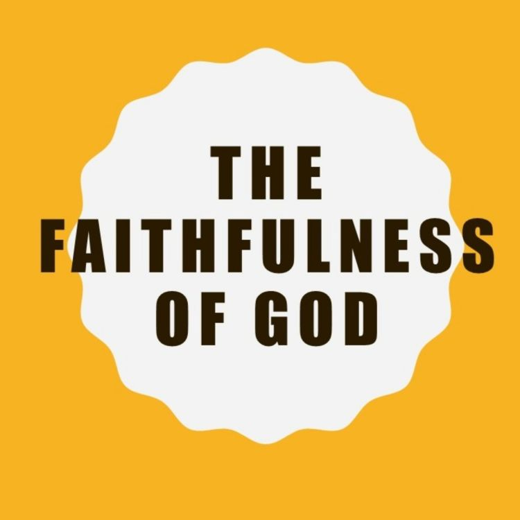 cover art for 063 - The Attributes of God - The Faithfulness of God