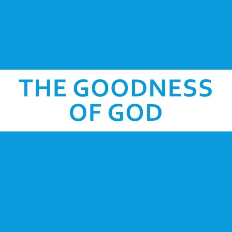 cover art for 064 - The Attributes of God - The Goodness of God