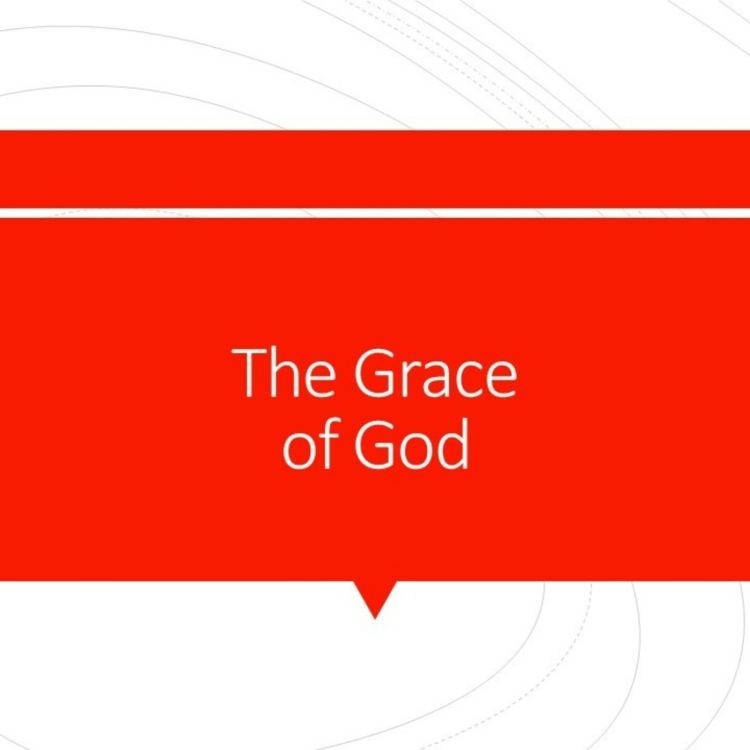 cover art for 067 - The Attributes of God - The Grace of God