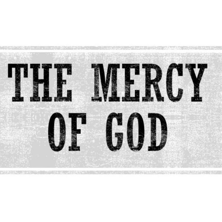 cover art for 070 - The Attributes of God - The Mercy of God