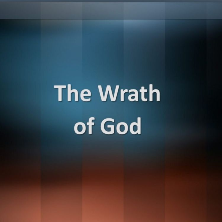 cover art for 072 - The Attributes of God - The Wrath of God