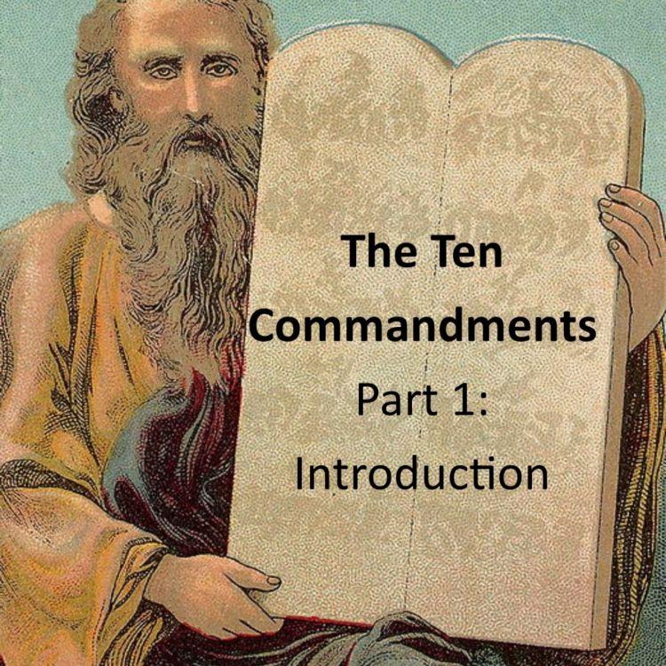 cover art for 081 - The Ten Commandments Part 1 - Introduction