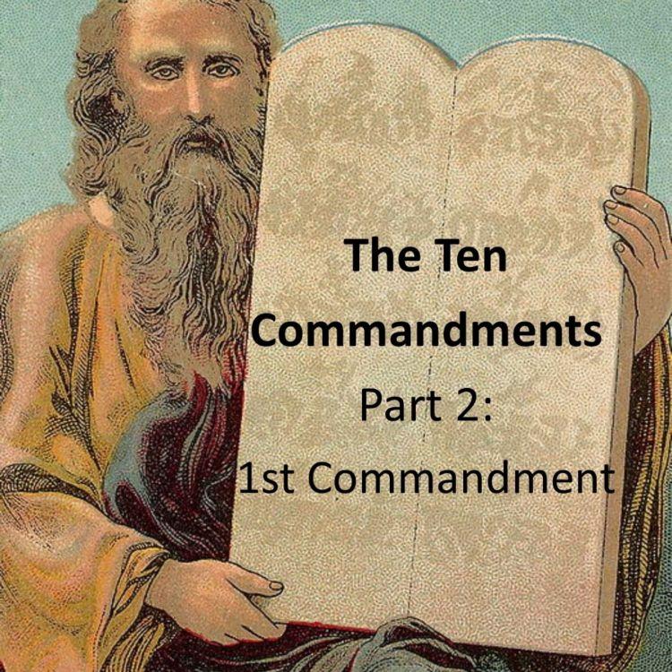 cover art for 082 - The Ten Commandments Part 2 - The First Commandment