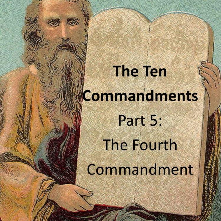 cover art for 088 - The Ten Commandments - The Fourth Commandment