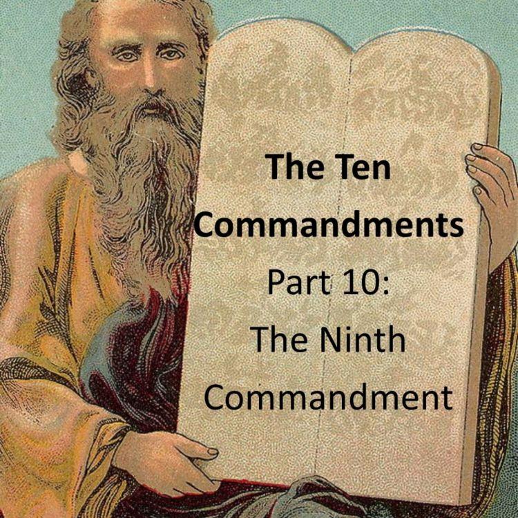 cover art for 097 - The Ten Commandments - The Ninth Commandment