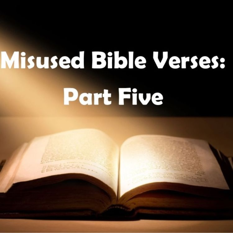 cover art for 112 - Misused Bible Verses, Part 5