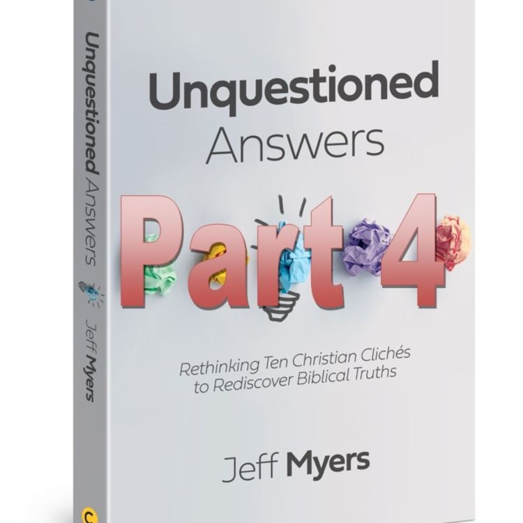 cover art for 128 - Unquestioned Answers, Part 4