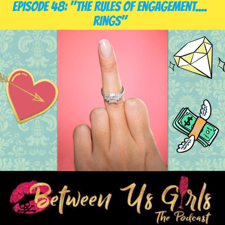 cover art for Episode 48 - The Rules of Engagement...Rings