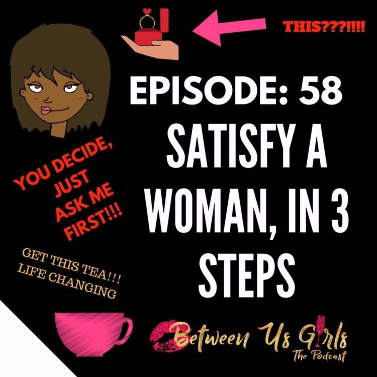 cover art for Episode 58 - Satisfy a Woman in 3 Steps