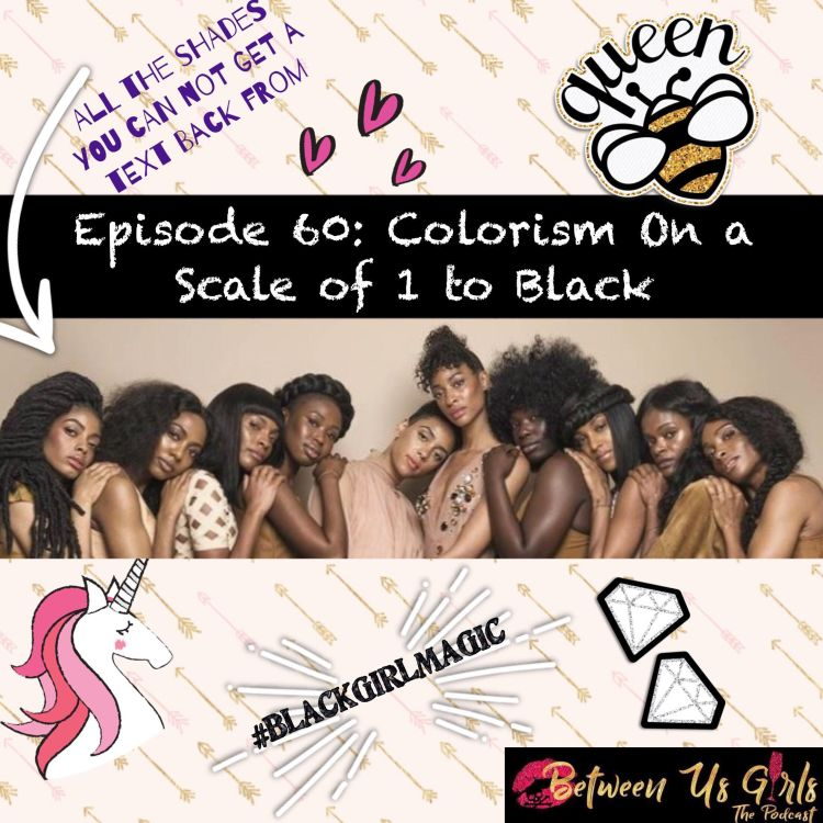 cover art for Episode 60 - Colorism On a Scale of 1 to Black