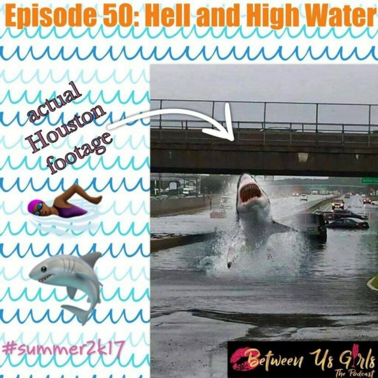 cover art for Episode 50 - Hell and High Water