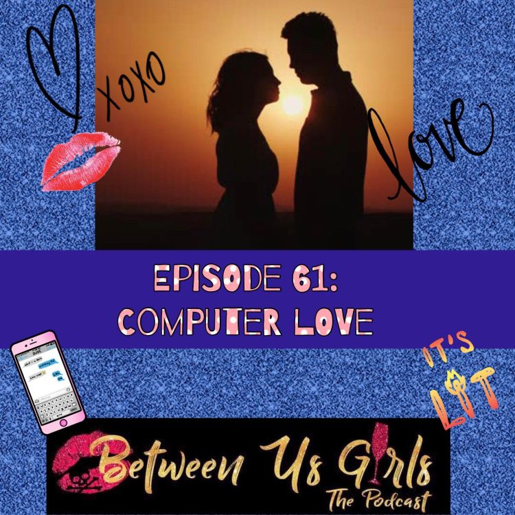 cover art for Episode 61 - Computer Love