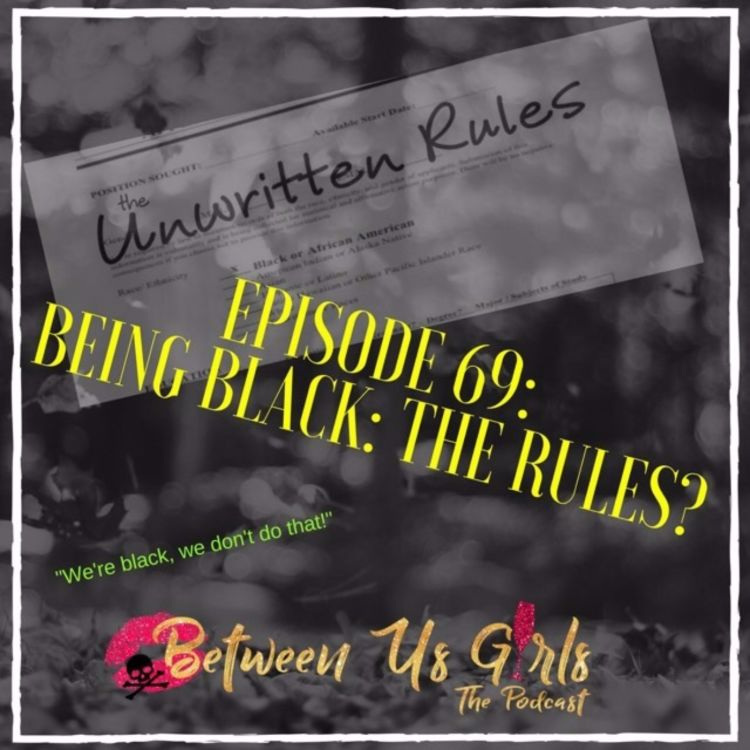 cover art for Episode 69 - Being Black: The Rules?