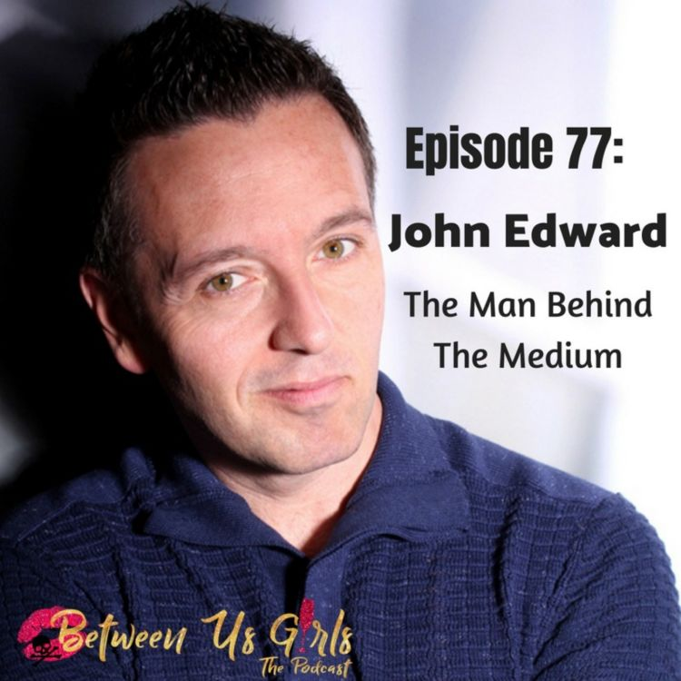 cover art for Episode 77 - John Edward: The Man Behind The Medium