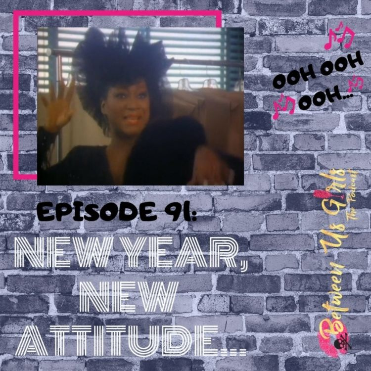 cover art for Episode 91-- New Year, New Attitude...