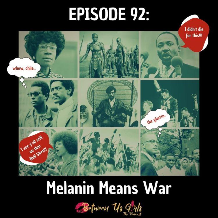cover art for Episode 92--Melanin Means War