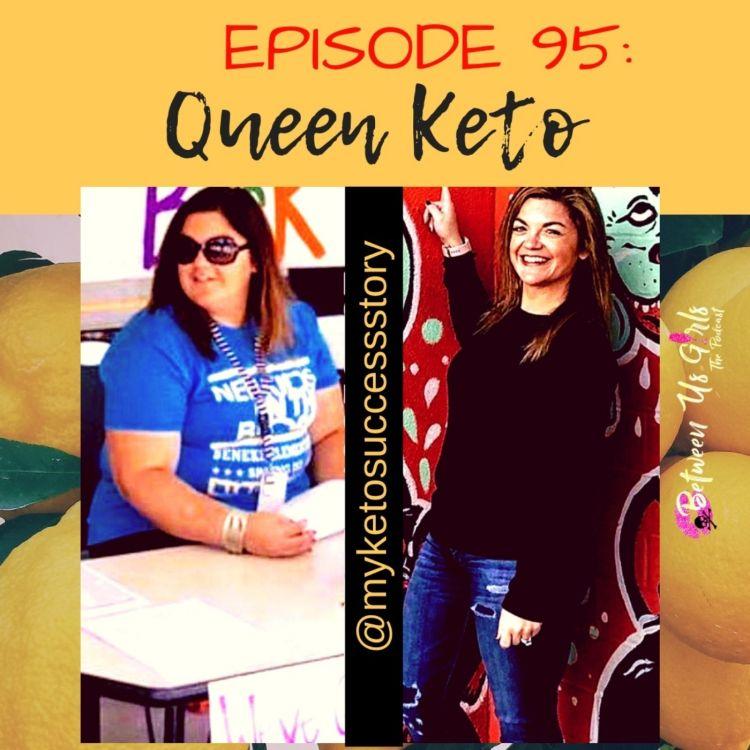 cover art for Episode 95--Queen Keto