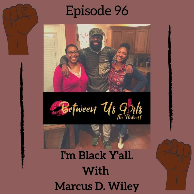 cover art for Episode 96--I'm Black Y'all, with Marcus D. Wiley