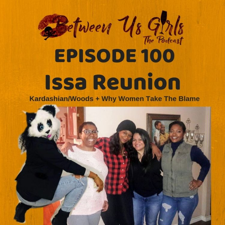 cover art for Episode 100 -- Issa Reunion