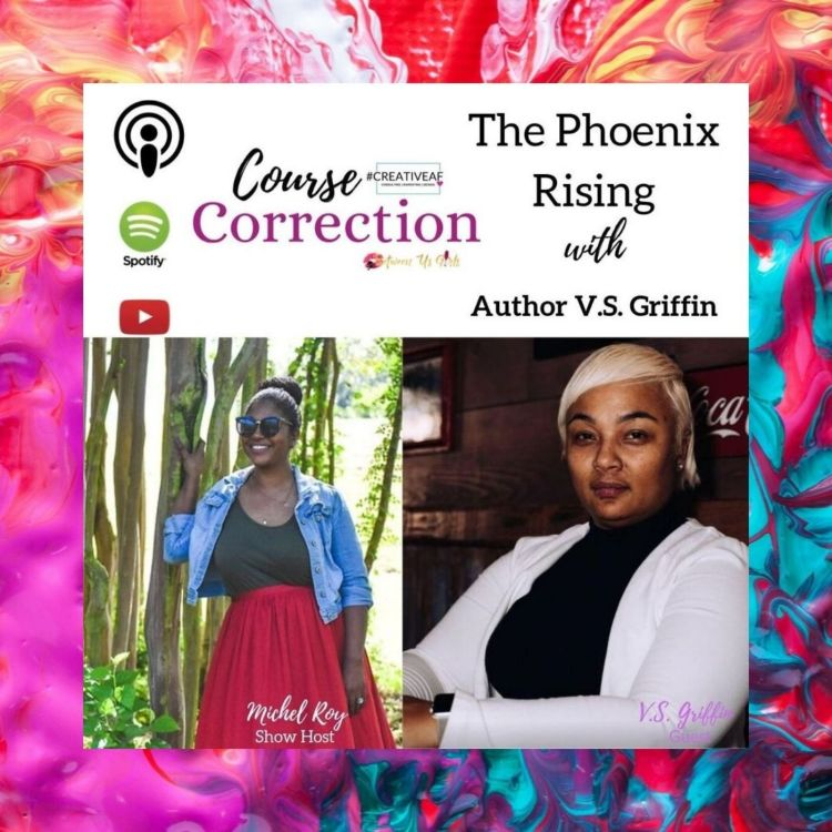 cover art for Course Correction: The Phoenix Rising with V.S. Griffin