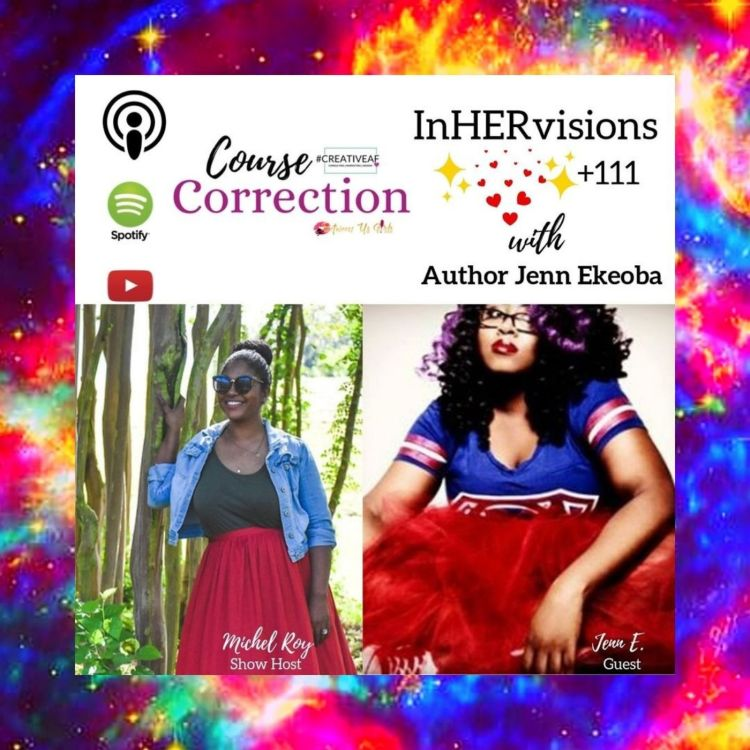 cover art for Course Correction: InHERvisions with Jenn Ekeoba