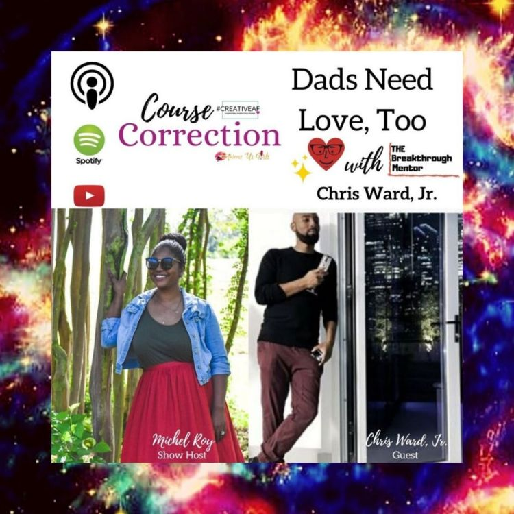 cover art for Course Correction: Dads Need Love, Too with Chris Ward, Jr.