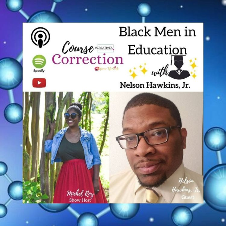 cover art for Course Correction: Black Men in Education with Nelson Hawkins, Jr.