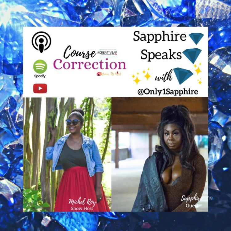 cover art for Course Correction: Sapphire Speaks with @only1sapphire