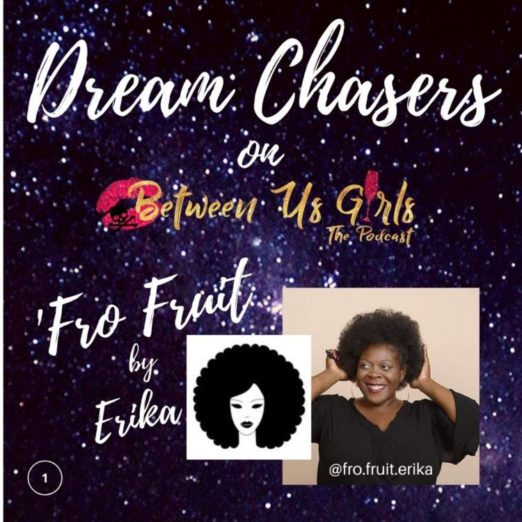 cover art for Dream Chasers: 'Fro Fruit by Erika Part 1